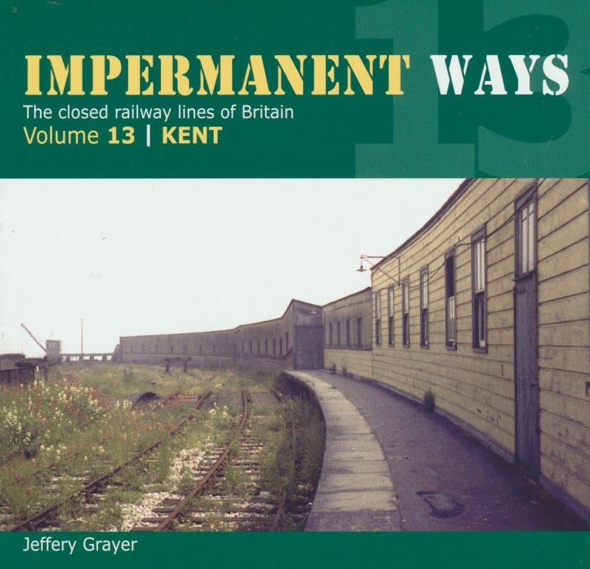Impermanent Ways, volume 13: Kent