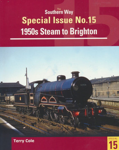 Southern Way Special Issue No. 15: 1950s Steam to Brighton