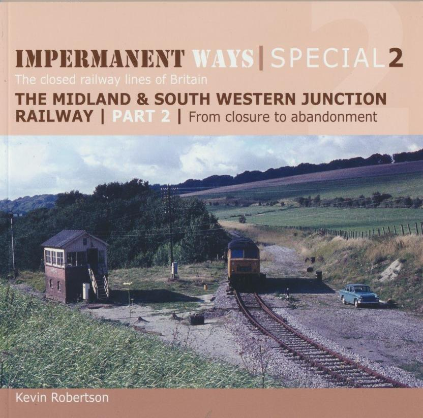 Impermanent Ways Special 2 - Midland South Western Junction Railway Part 2