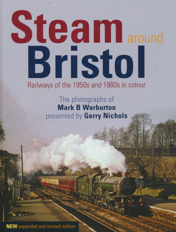 Steam Around Bristol: Revised Edition