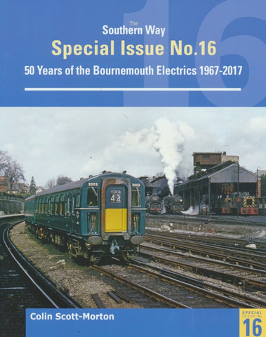 Southern Way Special No 16: The Bournemouth Electrification