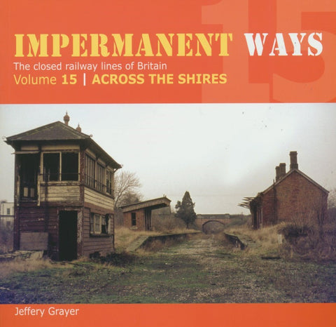 Impermanent Ways, volume 15: Across the Shires