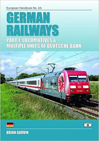 German Railways Part 1: Locomotives & Multiple Units of Deutsche Bahn (2013 edition)