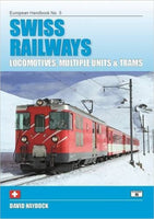 Swiss Railways: Locomotives, Multiple Units & Trams