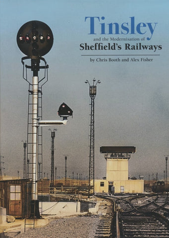 Tinsley and the Modernisation of Sheffield's Railways