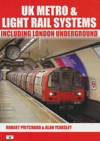 UK Metro & Light Rail Systems Including London Underground - 2019 Edition