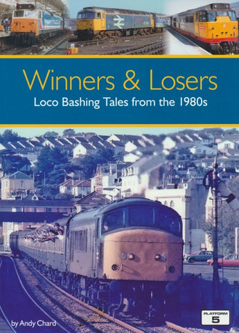 Winners & Losers: Loco Bashing Tales from the 1980s