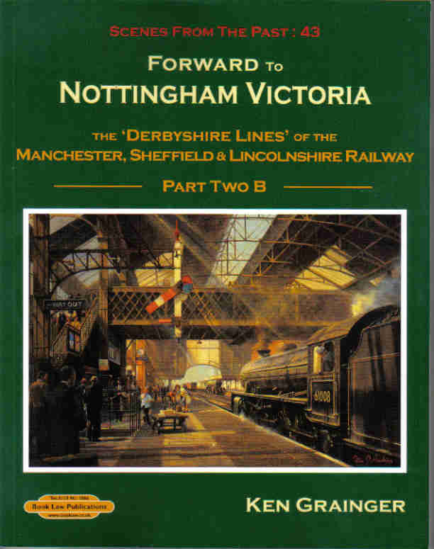 Forward to Nottingham Victoria (Scenes From The Past 43 Part 2B)
