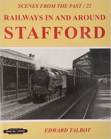 Railways in and Around Stafford (Scenes From The Past 22)