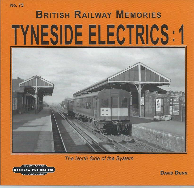 Tyneside Electrics: 1 The North Side of the System (British Rail Memories No 75)