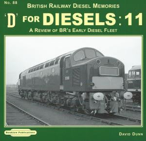 D for Diesels:11 (British Railway Diesel Memories No 88)