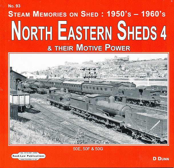 North Eastern Sheds 4  50E, 50F & 50G (Steam Memories on Shed No 93 : 1950s - 1960s)