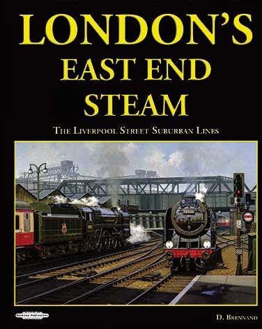 London's East End Steam: The Liverpool Street Suburban Lines