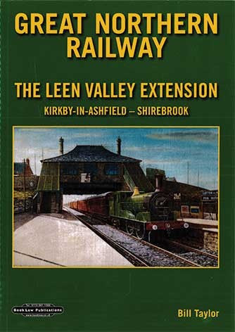 Great Northern Railway - The Leen Valley Extension