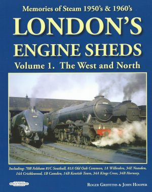 London's Engine Sheds: Volume 1 - The West and North