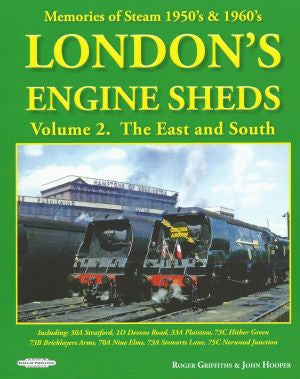 London's Engine Sheds: Volume 2 - The East and South