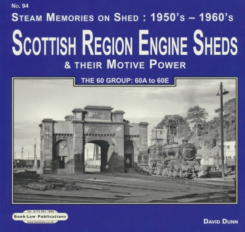 REDUCED Scottish Region Engine Sheds & Their Motive Power, The 60 Group: 60A to 60E