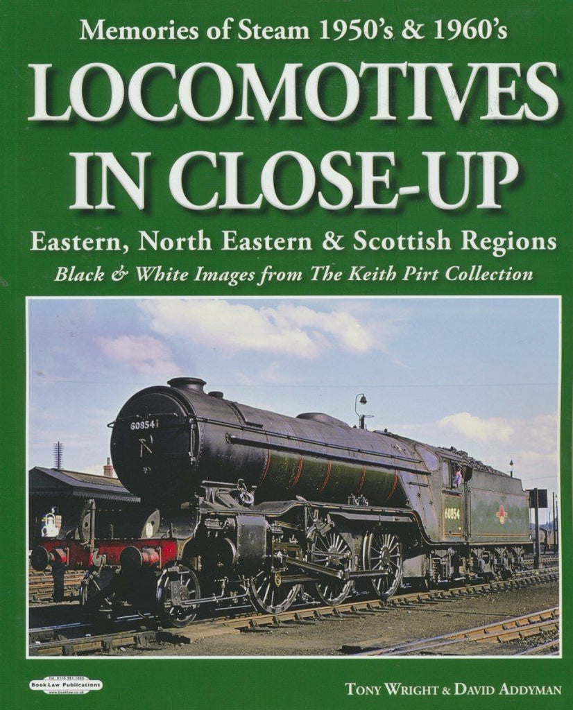 Locomotives in Close Up - Eastern, North Eastern & Scottish Regions