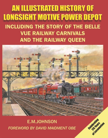 An Illustrated History of Longsight Motive Power Depot