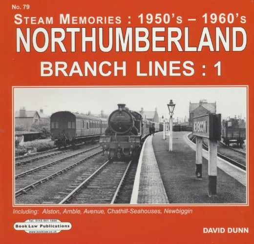Steam Memories (1950s-1960s) - No. 79 Northumberland Branch Lines: 1