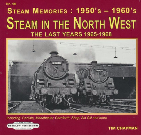 Steam Memories (1950s-1960s) - No. 96 Steam in the North West - The Last Years 1965-1968