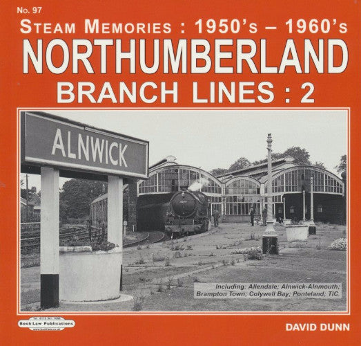 Steam Memories (1950s-1960s) - No. 97 Northumberland Branch Lines: 2
