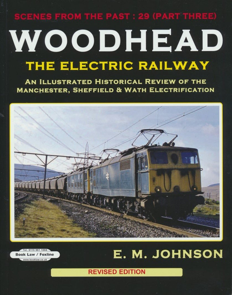 Woodhead - The Electric Railway (Scenes From The Past 29, Part 3)