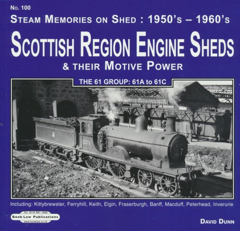 Scottish Region Sheds & Their Motive Power - The 61 Group .