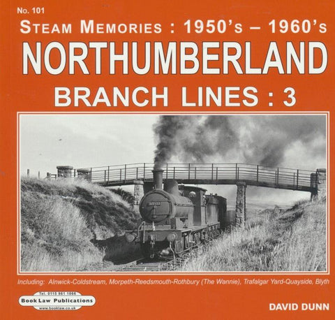 Northumberland Branch Lines: 3 (Steam Memories 1950s -1960s no 101)