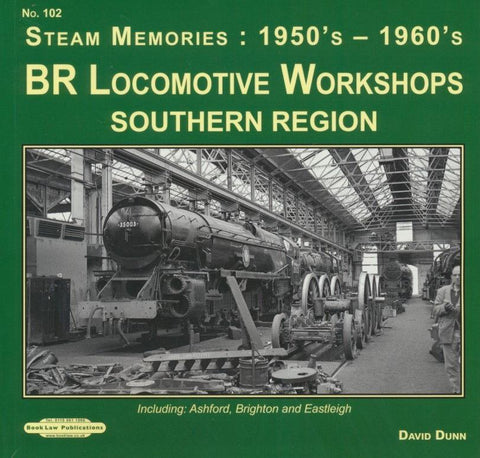 BR Locomotive Workshops Southern Region (Steam Memories No 102)