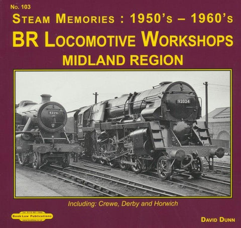 BR Locomotive Workshops Midland Region (Steam Memories No 103)