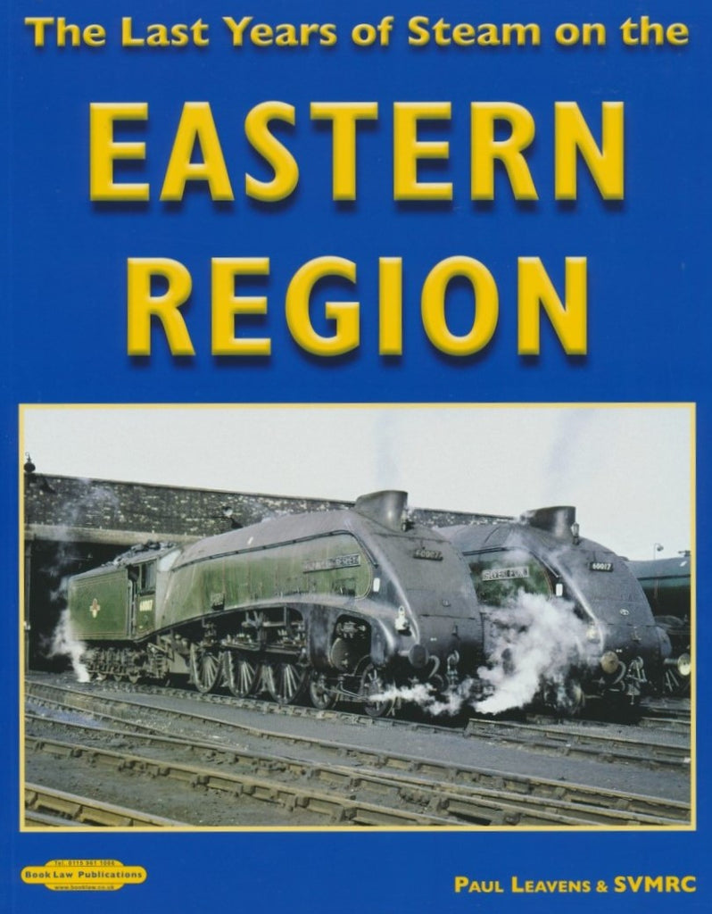 The Last Years Of Steam on the Eastern Region