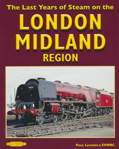 REDUCED The Last Years Of Steam on the London Midland Region