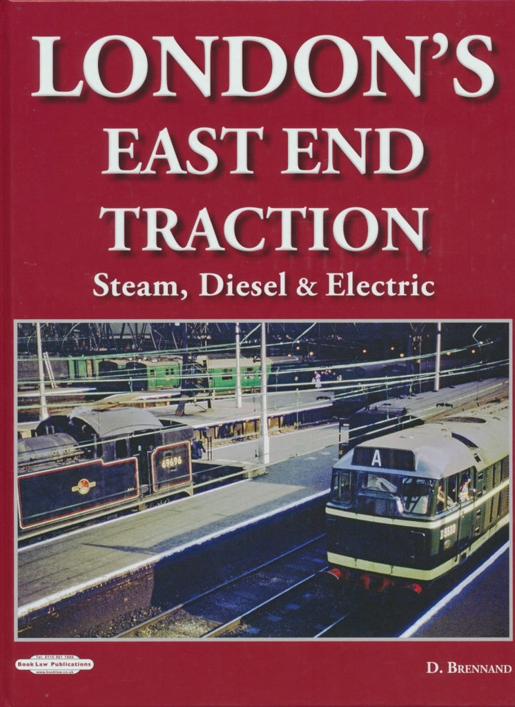 London's East End Traction - Steam, Diesel & Electric