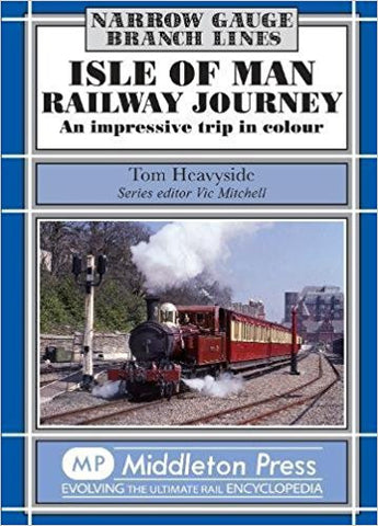 Isle of Man Railway Journey: Steam Days in Colour (Narrow Gauge Branch Lines)