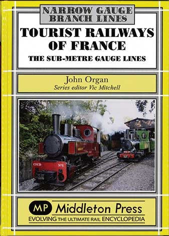 Tourist Railways of France : The Sub-Metre Gauge Lines