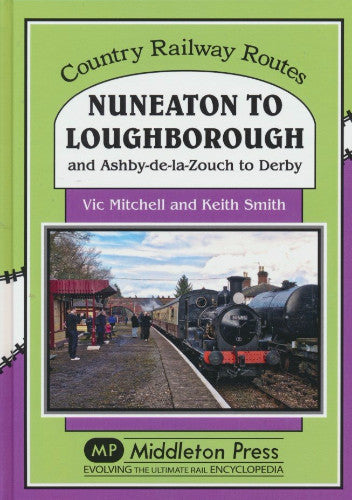 Nuneaton to Loughborough (Country Railway Routes)