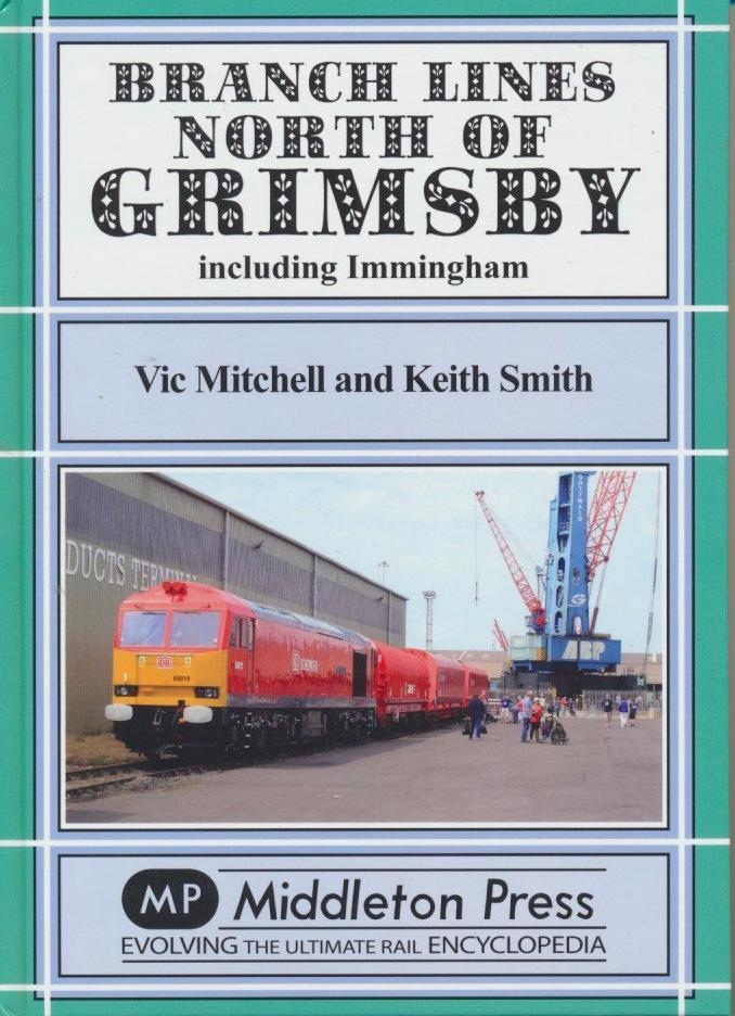 Branch Branch Lines North of Grimsby: including Immingham