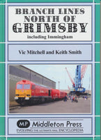 Branch Branch Lines North of Grimsby: including Immingham .