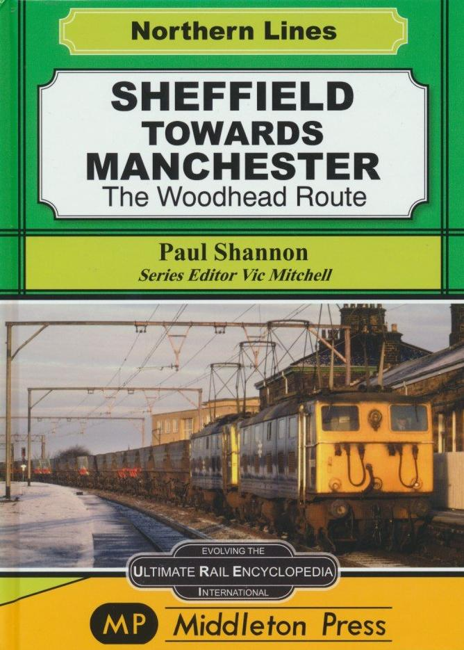 Sheffield towards Manchester: The Woodhead Route (Northern Lines) .
