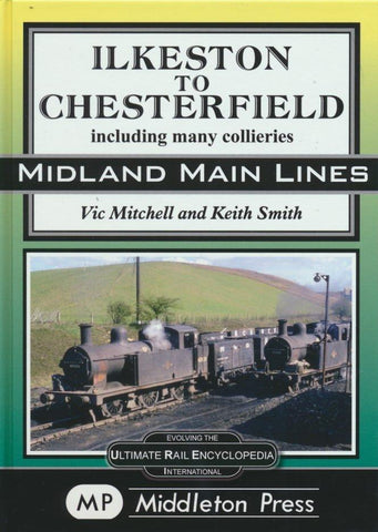 Ilkeston to Chesterfield including many collieries (Midland Main Lines)