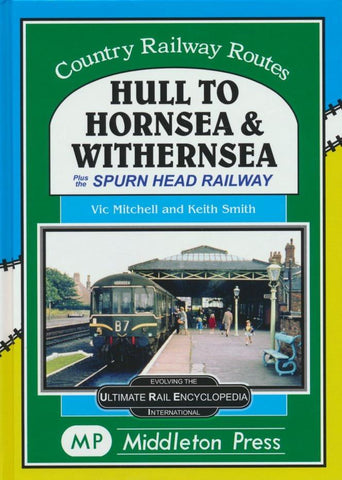 Hull to Hornsea & Withernsea (Country Railway Routes) .