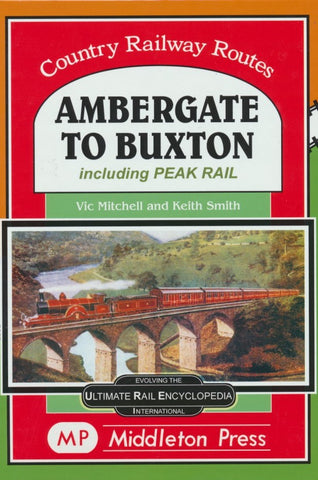 Ambergate to Buxton (Country Railway Routes) .