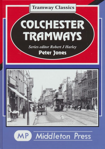 Colchester Tramways (Tramway Classics)