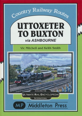 Uttoxeter to Buxton (Country Railway Routes)