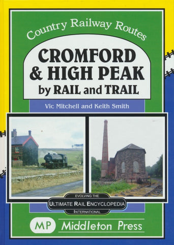 Cromford & High Peak by Rail and Trail (Country Railway Routes)