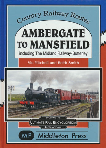 Ambergate to Mansfield (Country Railway Routes)