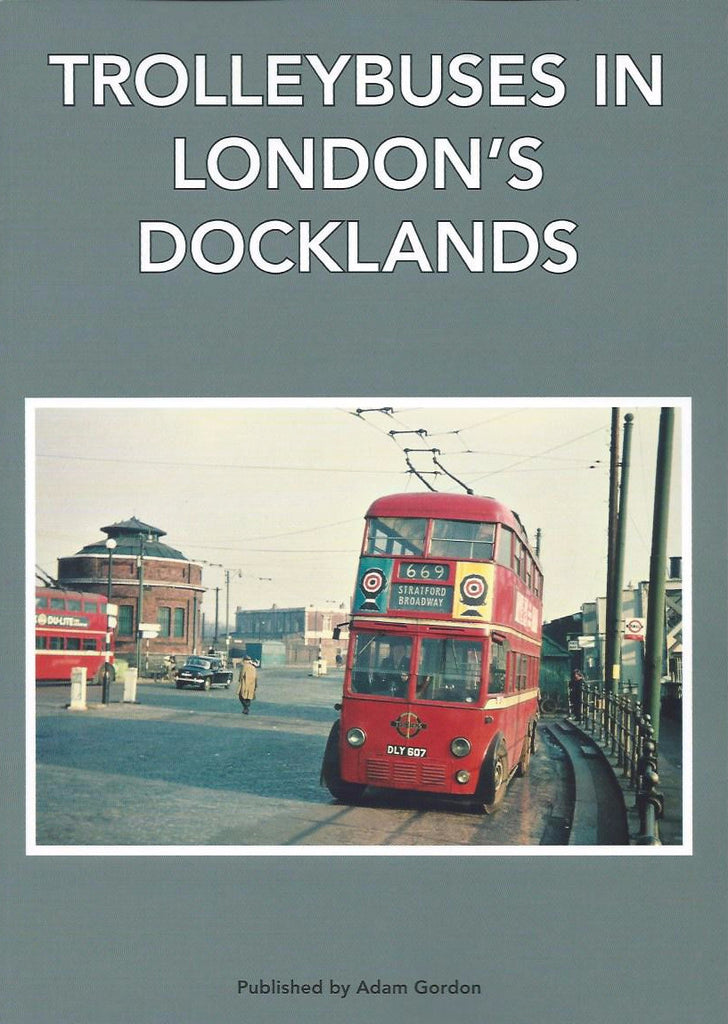Trolleybuses in London's Docklands .