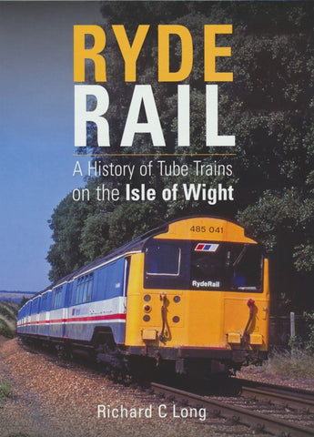 Ryde Rail - A History of Tube Trains on the Isle of Wight