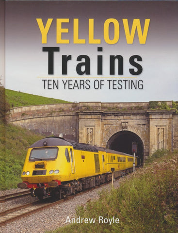 Yellow Trains - Ten Years of Testing